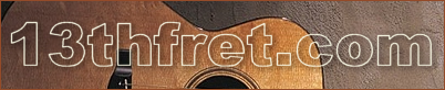 The 13th Fret The Place to talk about Acoustic Guitars